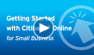 Getting Started - Using Citi Online for Small Business