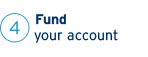 4 - Fund your account