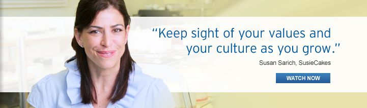 """Keep sight of your values and your culture as you grow."" Susan Sarich, SusieCakes"