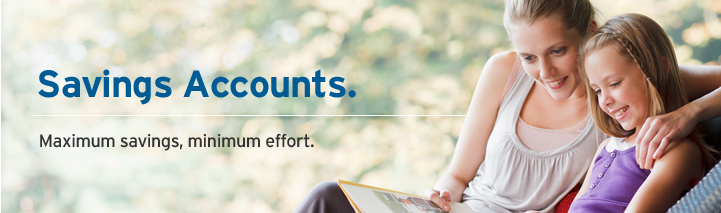 Savings Accounts. Maximum savings, minimum effort.